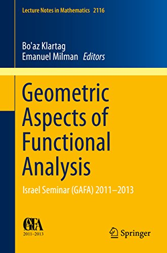 Geometric Aspects of Functional Analysis: Israel Seminar (GAFA) 2011-2013 (Lecture Notes in Mathematics)