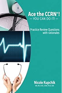 CCRN Review Book 2016-2017: CCRN Study Guide and Practice Test ...