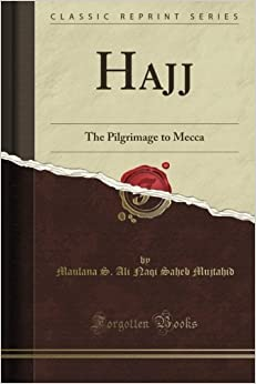 Hajj: The Pilgrimage to Mecca (Classic Reprint)