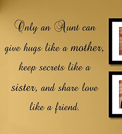 Amazoncom Only An Aunt Can Give Hugs Like A Mother Keep Secrets