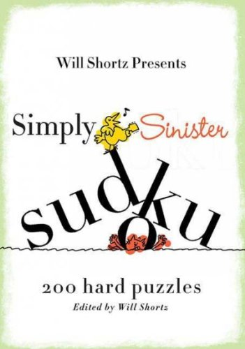 Simply Sinister Sudoku 200 Hard Puzzles Will Shortz Presents Simply Sinister Sudoku (Simply Sudoku)