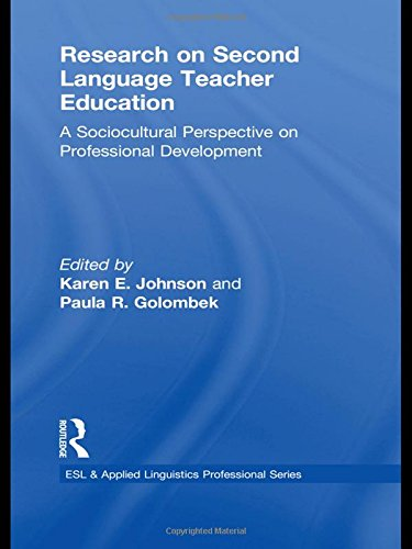 Research on Second Language Teacher Education: A Sociocultural Perspective on Professional Development (ESL & Applied Linguistics Professional Series) by Routledge
