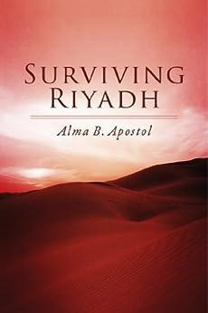 Surviving Riyadh by [Apostol, Alma B.]