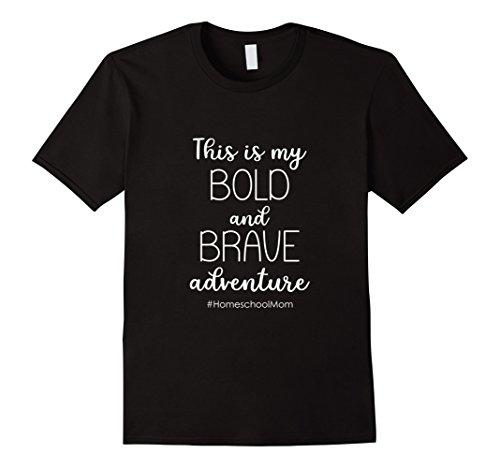 Bold and Brave Homeschool Mom T-Shirt