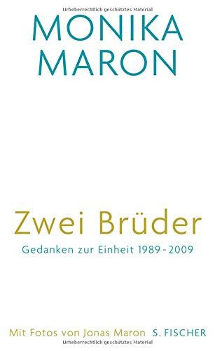 Zwei Brüder: Gedanken zur Einheit 1989 - 2009 Mit Fotografien von Jonas Maron