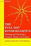 img - for The Full-Day Kindergarten: Planning and Practicing a Dynamic Themes Curriculum (Early Childhood Education Series) book / textbook / text book