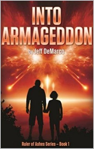 Into Armageddon (Ruler of Ashes Book 1) by [DeMarco, Jeff]