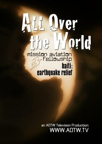 All Over the World: Haiti Quake with Mission Aviation ...
