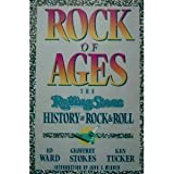 Rock of Ages : The Rolling Stone History of Rock and Roll, Ward, Ed and Stokes, Geoffrey, 0671630687