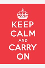 Keep Calm and Carry On Kindle Edition