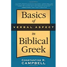 Basics of Verbal Aspect in Biblical Greek by Constantine R. Campbell (2008-10-26)