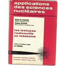 Applications des sciences nucléaires, les isotopes radioactifs en médecine