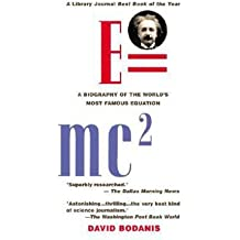 David Bodanis: E=mc2 : A Biography of the World's Most Famous Equation (Paperback); 2001 Edition