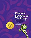 Chemo: Secrets to Thriving: From someone who's