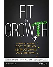 Fit for Growth: A Guide to Strategic Cost Cutting, Restructuring, and Renewal