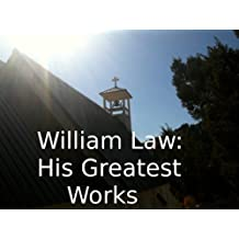 William Law: His Greatest Works