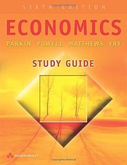 economics study guide michael parkin 9780321312655 amazon com books rh amazon com Civics and Economics Study Guide Economics Study Guide 6th Grade