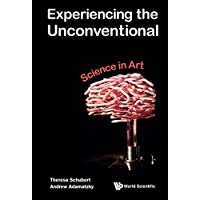 Experiencing the Unconventional:Science in Art (English Edition)