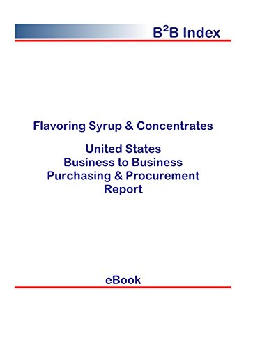 Flavoring Syrup & Concentrates B2B United States: B2B Purchasing + Procurement Values in the United States (English Edition)