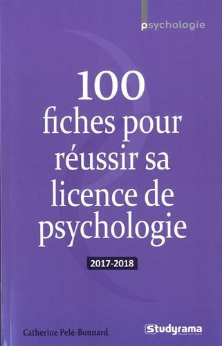 100 fiches pour réussir sa licence de psychologie Broché – 6 octobre 2017 Catherine Pelé-Bonnard STUDYRAMA 2759035859 Méthodologie