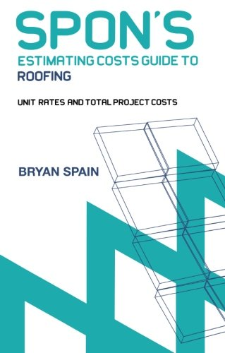 Spon's Estimating Cost Guide to Roofing (Spon's Estimating Costs Guides)