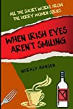 img - for When Irish Eyes Aren't Smiling: All The Short Works From The Derry Women Series book / textbook / text book