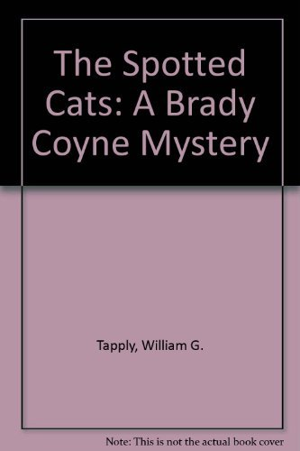 Silver Spotted Cats - The Spotted Cats (A Brady Coyne Mystery) by William G. Tapply (1992-03-02)