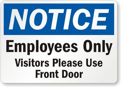Merveilleux Notice: Employees Only, Visitors Please Use Front Door Sign, 14u0026quot; ...