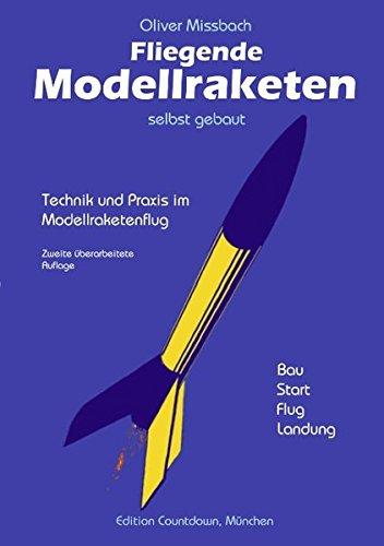 Fliegende Modellraketen, selbst gebaut  [Missbach, Oliver] (Tapa Blanda)