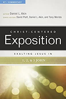 Exalting Jesus in 1,2,3 John (Christ-Centered Exposition Commentary) by [Akin, Daniel L.]