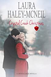 Crystal Creek Christmas (Crystal Creek Series) (Volume 2)