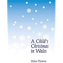 A Child's Christmas in Wales (New Edition)