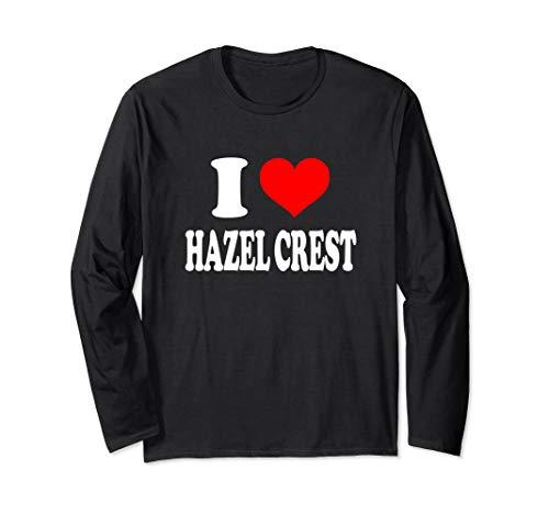- I Love Hazel Crest Long Sleeve T-Shirt
