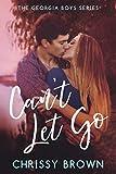 Can't Let Go (A Georgia Boys Novel)