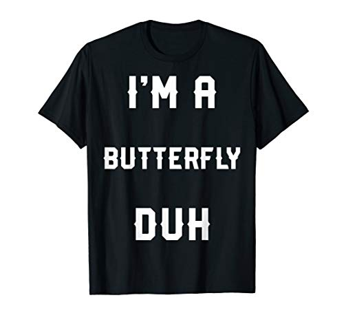 Halloween Easy Butterfly Costume Shirts, I'm A Butterfly T-Shirt