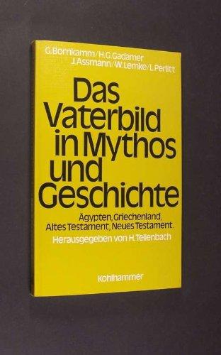 Das Vaterbild in Mythos und Geschichte. Ägypten, Griechenland, Altes Testament, Neues Testament