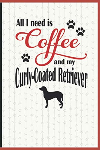 All I need is Coffee and my Curly-Coated Retriever: A diary for me and my dogs adventures and journaling my well deserved coffee consume ()
