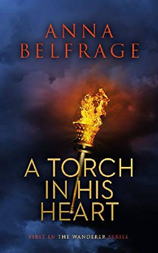 A Torch in His Heart (The Wanderer Book 1)