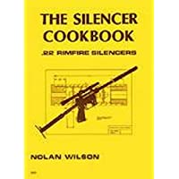 The Silencer Cookbook; .22 Rimfire Silencers