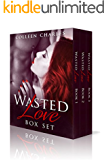 Wasted Love Boxed Set: Second Chance Romance Parts 1-3