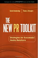 The New PR Toolkit: Strategies for Successful Media Relations Paperback
