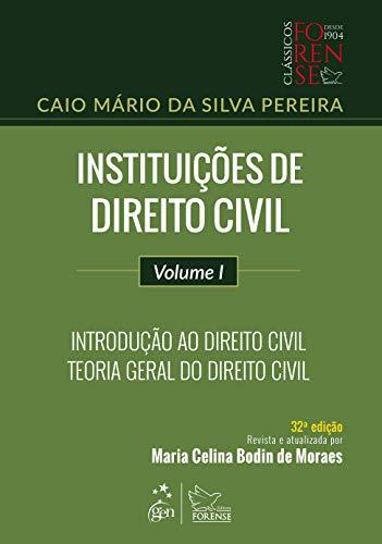 Instituições de Direito Civil - Volume I - Introdução ao Direito Civil - Teoria Geral do Direito Civil: Volume 1