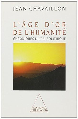 Livres L'Age d'or de l'humanité. Chroniques du paléolithique pdf