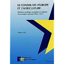 Le Conseil de l'Europe et l'agriculture: Idéalisme politique européen et réalisme économique national (1949-1957)