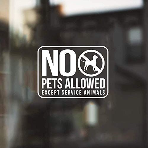 Vinyl Wall Art Decal - No Pets Allowed Except Service Animals - 8.7