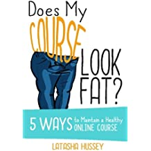 Does My Course Look Fat?: 5 Ways to Maintain a Healthy Online Course