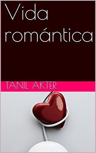 Vida romántica (Spanish Edition) Kindle Edition