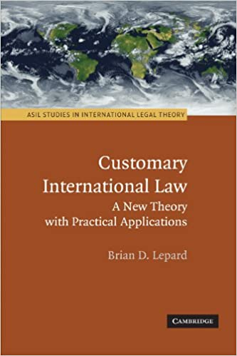 Customary International Law: A New Theory with Practical Applications (ASIL Studies in International Legal Theory) cover
