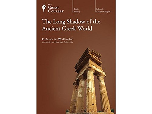 The Long Shadow of the Ancient Greek World by The Teaching Company