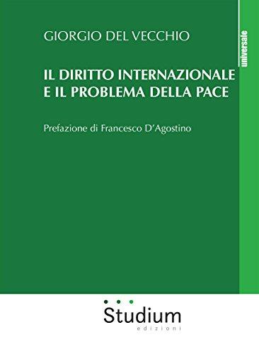 Il diritto internazionale e il problema della pace  por Francesco D'Agostino,Giorgio Del Vecchio